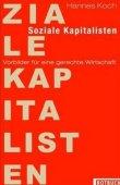 Soziale Kapitalisten - Vorbilder für eine gerechte Wirtschaft - Hannes Koch - Globalisierung, Systemkritik - Rotbuch (Eulenspiegel)