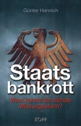Staatsbankrott - Wann kommt die nächste Währungsreform? - Günter Hannich - Bücher & Bestseller Sachbücher Wirtschaft - Charts, Bestenlisten, Top 10, Hitlisten, Chartlisten, Bestseller-Rankings