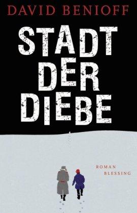 Stadt der Diebe – David Benioff – Blessing (Random House) – Bücher & Literatur Romane & Literatur Abenteuerroman – Charts & Bestenlisten
