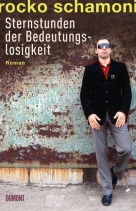 Sternstunden der Bedeutungslosigkeit – Rocko Schamoni – DuMont Literatur & Kunst – Bücher & Literatur Romane & Literatur Gesellschaftsroman – Charts & Bestenlisten