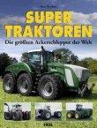 Supertraktoren - Die größten Ackerschlepper der Welt
