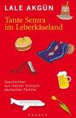 Tante Semra im Leberkäseland - Geschichten aus meiner türkisch-deutschen Familie - Lale Akgün - Multikulti - Krüger Verlag (Fischerverlage)