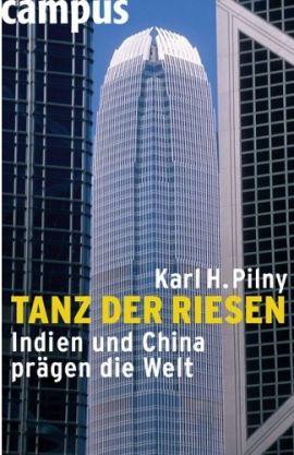 Tanz der Riesen – Indien und China prägen die Welt – Karl H. Pilny – Globalisierung, China – Bücher & Literatur Sachbücher Wirtschaft – Charts, Bestenlisten, Top 10, Hitlisten, Chartlisten, Bestseller-Rankings