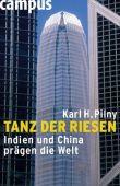 Tanz der Riesen - Indien und China prägen die Welt - Karl H. Pilny - Globalisierung, China