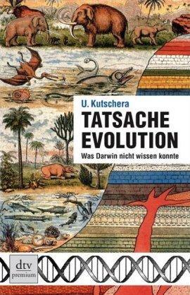 Tatsache Evolution – Was Darwin nicht wissen konnte – Ulrich Kutschera – Evolution – dtv – Bücher & Literatur Sachbücher Forschung & Wissen, Evolution – Charts & Bestenlisten