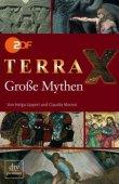 Terra X - Große Mythen - Helga Lippert, Claudia Moroni - Antike - dtv