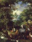 The British Royal Collection - Flämische Meister von Bruegel bis Rubens - Desmond Shawe-Taylor, Jenniffer Scott - Ausstellungskatalog - Belser Verlag (Kosmos)