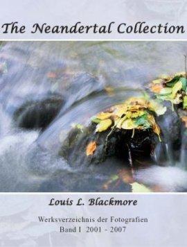 The Neandertal Collection – Werksverzeichnis der Fotografien, Band I: 2001-2007 – Louis L. Blackmore – Re Di Roma – Bücher (Bildband) Sachbücher Kunst & Kultur, Bildband – Charts & Bestenlisten