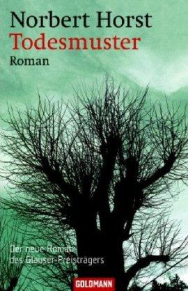 Todesmuster – Norbert Horst – Goldmann (Random House) – Bücher & Literatur Romane & Literatur Kriminalroman – Charts & Bestenlisten