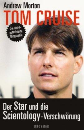 Tom Cruise – Der Star und die Scientology-Verschwörung – Die nicht-autorisierte Biografie – Andrew Morton – Scientology, Starbiografie – Droemer/Knaur – Bücher & Literatur Sachbücher Biografie – Charts & Bestenlisten