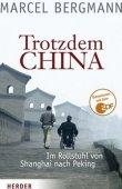 Trotzdem China - Im Rollstuhl von Shanghai nach Peking - Marcel Bergmann, Thomas Esswein - China - Herder Verlag