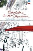 Überleben unter Franzosen - Ein Schnellkurs in 10 Lektionen - Stephen Clarke - Frankreich - Malik (PIPER)