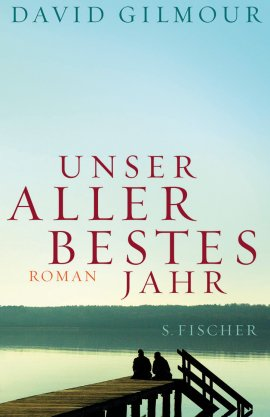 Unser allerbestes Jahr – David Gilmour – S. Fischer (Fischerverlage) – Bücher & Literatur Romane & Literatur Roman – Charts & Bestenlisten