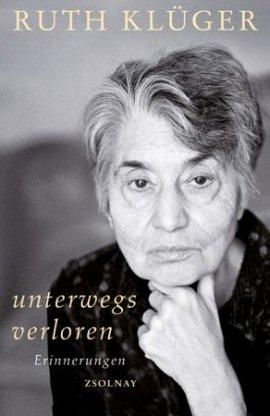 Unterwegs verloren – Ruth Klüger – Nationalsozialismus – Zsolnay Verlag – Bücher & Literatur Sachbücher Biografie – Charts & Bestenlisten