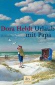 Urlaub mit Papa - Dora Heldt - dtv