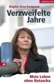 Verzweifelte Jahre - Mein Leben ohne Natascha - Brigitta Sirny-Kampusch - Ueberreuter