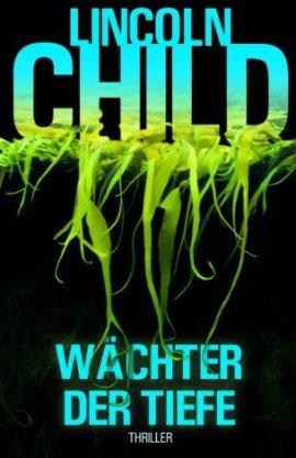 Wächter der Tiefe – Lincoln Child – Wunderlich Verlag (Rowohlt) – Bücher & Literatur Romane & Literatur Krimis & Thriller – Charts & Bestenlisten
