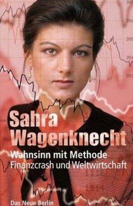 Wahnsinn mit Methode – Finanzcrash und Weltwirtschaft – Sahra Wagenknecht – Systemkritik – Das Neue Berlin (Eulenspiegel) – Bücher & Literatur Sachbücher Wirtschaft & Business – Charts & Bestenlisten