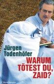 Warum tötest du, Zaid? - Jürgen Todenhöfer - Terrorismus, Irakkrieg - C. Bertelsmann (Random House)