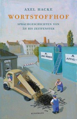 Wortstoffhof – Sprachgeschichten von Äh bis Zeitfenster