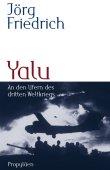 Yalu - An den Ufern des dritten Weltkriegs - Teil 1 des Nemesis-Zweiteilers - Jörg Friedrich - Nemesis - Propyläen (Ullstein)
