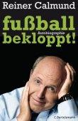 fußballbekloppt! - Autobiographie - Reiner Calmund - Fußball - C. Bertelsmann (Random House)