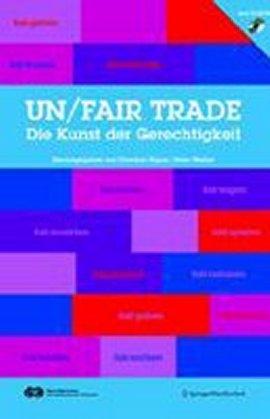un/fair trade – Die Kunst der Gerechtigkeit – Mit CD-ROM – Christian Eigner, Peter Weibel – SpringerWienNewYork – Bücher & Literatur Sachbücher Wirtschaft – Charts & Bestenlisten