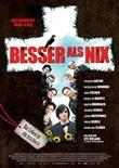 Besser als nix - deutsches Filmplakat - Film-Poster Kino-Plakat deutsch