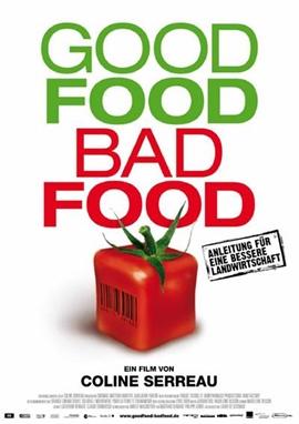 Good Food, Bad Food – Anleitung für eine bessere Landwirtschaft