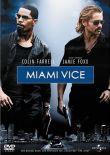 Miami Vice - Jamie Foxx, Colin Farrell, Gong Li, Naomie Harris, Ciarán Hinds, Justin Theroux - Michael Mann - John Ortiz, Eddie Marsan