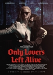 Only Lovers Left Alive – deutsches Filmplakat – Film-Poster Kino-Plakat deutsch