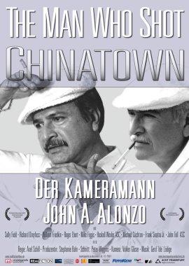 The Man Who Shot Chinatown – Der Kameramann John A. Alonzo