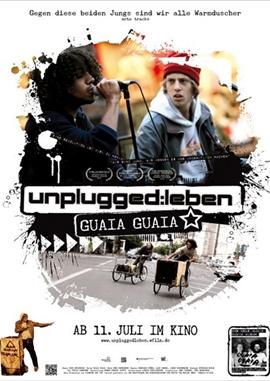 Unplugged – Leben Guaia Guaia – deutsches Filmplakat – Film-Poster Kino-Plakat deutsch