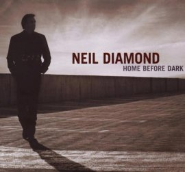 Home Before Dark – Neil Diamond – Musik, CDs, Downloads Album_Longplay_Alben Rock & Pop – Charts & Bestenlisten