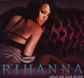 Shut Up And Drive – Rihanna – Good Girl Gone Bad – Musik, CDs, Downloads Maxi-Single Black & Soul – Charts & Bestenlisten
