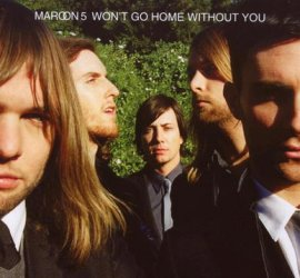 Won't Go Home Without You – Maroon 5 – It Won't Be Soon Before Long – Musik, CDs, Downloads Maxi-Single Rock & Pop – Charts & Bestenlisten